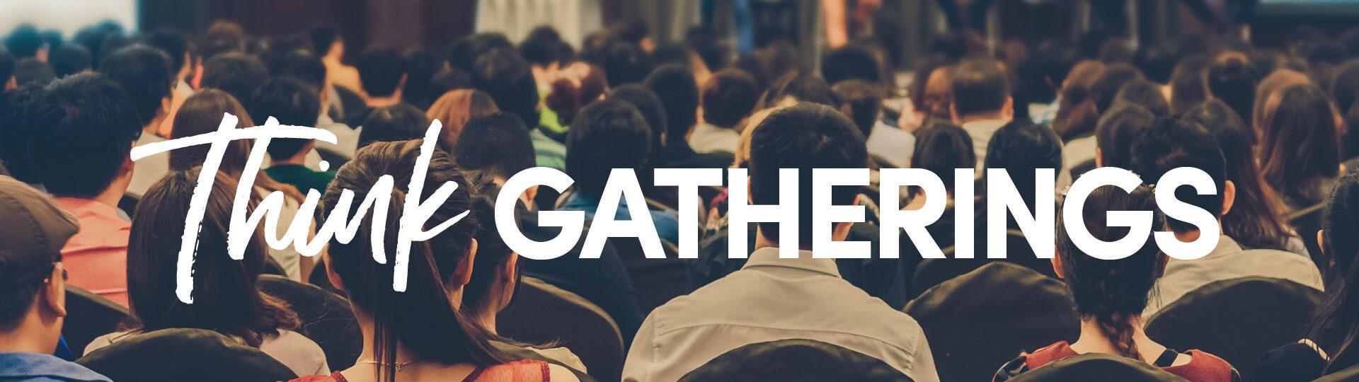 Think Gatherings